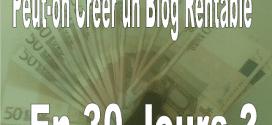 Peut-on Créer Un Blog Rentable En 30 Jours ?